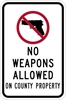 ISI74: NO WEAPONS ALLOW ON COUNTY PROPERTY SIGN 12X18