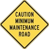 ISI109: CAUTION MINIMUM MAINTENANCE RD 36X36