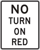 R10-11A: NO TURN ON RED 30X36