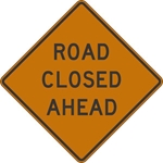 W20-3: ROAD (ST) CLOSED (# FT, MILES, AHEAD) 30X30